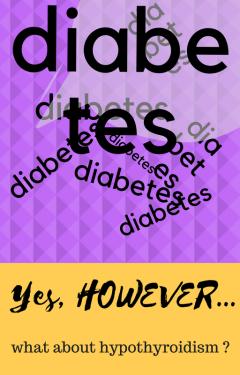 Diabetes(and hypothyroidism)