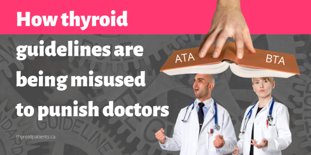How thyroid guidelines are being used to punish doctors